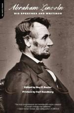 Abraham Lincoln: His Speeches And Writings - Roy Basler, Carl Sandburg