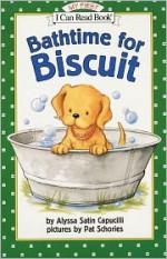 Bathtime for Biscuit - Alyssa Satin Capucilli, Pat Schories
