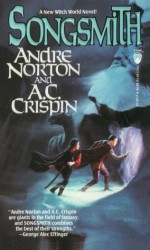 Songsmith - Andre Norton, A.C. Crispin
