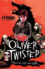 Oliver Twisted - Charles Dickens, J.D. Sharpe