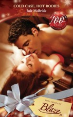 Cold Case, Hot Bodies (Mills & Boon Blaze) (The Wrong Bed - Book 40) - Jule McBride