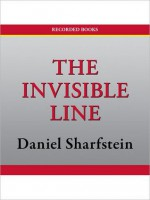 The Invisible Line: Three American Families And The Secret Journey From Black To White - Daniel Sharfstein, Jeff Woodman