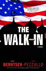 The Walk-In - Gary Berntsen, Ralph Pezzullo