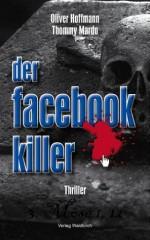 Der Facebook-Killer: Thriller (German Edition) - Oliver Hoffmann, Barbara Waldkirch