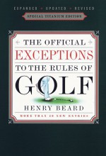 The Official Exceptions to the Rules of Golf - Henry Beard
