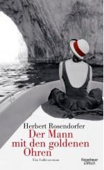 Der Mann mit den goldenen Ohren: Ein Italienroman (German Edition) - Herbert Rosendorfer
