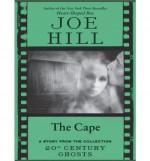 The Cape - Joe Hill, Zach Howard, Jason Ciaramella, Nelson Daniel