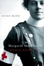 Margaret Macdonald: Imperial Daughter - Susan Mann