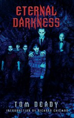 Eternal Darkness - Tom Deady, Pete Kahle, Richard Chizmar