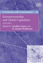 Entrepreneurship and Global Capitalism, V.1-2 - Geoffrey Jones, R. Daniel Wadhwani