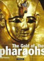 The Gold of the Pharaohs - Henri Stierlin