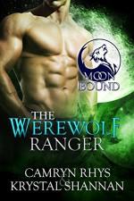 The Werewolf Ranger (Moonbound Book 3) - Krystal Shannan, Camryn Rhys
