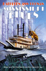 Mississippi Blues - Kathleen Ann Goonan, Rodney Crosby