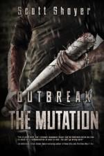 Outbreak: The Mutation (The Outbreak) (Volume 2) - Scott Shoyer
