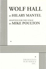Wolf Hall - Hilary Mantel, Mike Poulton