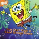 SpongeBob SquarePants You Can't Keep a Good Sponge Down - David Lewman