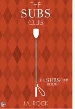 The Subs Club - J.A. Rock
