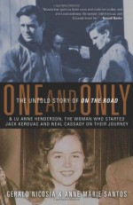 One and Only: The Untold Story of On the Road - Gerald Nicosia, Anne Marie Santos