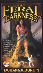 A Feral Darkness - Doranna Durgin