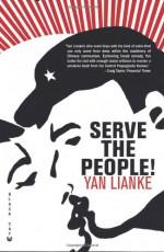 Serve the People!: A Novel - Yan Lianke, Julia Lovell