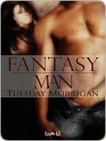 Fantasy Man - Tuesday Morrigan