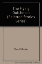 The Flying Dutchman (Raintree Stories Series) - Catherine Storr, Andrew Brown