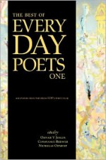 The Best of Every Day Poets One - Oonah V. Joslin, Constance Brewer, Nicholas Ozment, Anne Brooke, Tina Cole, Amy Corbin, Darren Coxon, Caroline M. Davies, Jody Day, Robert M. Dilley, William Doreski, Frederic S. Durbin, Gabe Dybing, Corey Efron, Amanda Fall, Paul A. Freeman, Bear Jack Gebhardt, Kirsty Gi