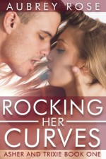 Rocking Her Curves - Aubrey Rose