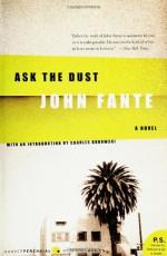 Ask the Dust - John Fante, Charles Bukowski