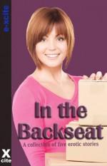 In the Backseat: A Collection of Five Erotic Stories - Esmeralda Greene, Giselle Renarde, Ray Cluley, Renatto Garcia, D.C. Kohn, Miranda Forbes
