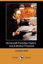 Bickerstaff-Partridge Papers, and a Modest Proposal (Dodo Press) - Jonathan Swift