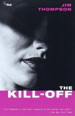 The Kill-Off - Jim Thompson
