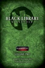 Black Library Weekender Anthology: Volume Two - Gav Thorpe, George Mann, C.L. Werner, Rob Sanders, L.J. Goulding, C. Z. Dunn