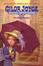 Gilda Joyce: The Ghost Sonata - Jennifer Allison