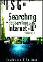The Information Searcher's Guide to Searching + Researching on the Internet + W3 - Ernest Ackermann, Karen Hartman