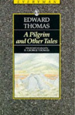 The Pilgrim and Other Tales (Everyman's Library (Paper)) - Edward Thomas, R. George Thomas