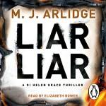Liar Liar - M J Arlidge, Elizabeth Bower