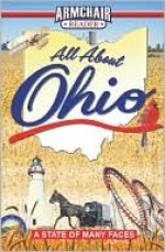All about Ohio - Susan Doll, William Martin, Susan K. McGowan, James A. Willis, Phil Trexler, Laurie Dove, Randy McNutt, Jason Raphael, West Side Publishing, Cover by Simon Fenton, Mary Fons, Katherine Don