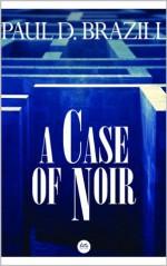 A Case of Noir (Atlantis) - Paul D. Brazill
