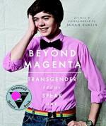 Beyond Magenta: Transgender Teens Speak Out by Kuklin, Susan (2015) Paperback - Susan Kuklin