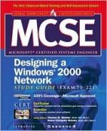 MCSE Designing a Windows 2000 Network Infra- Structure Study Guide (Exam 70-221) [With CDROM] - Syngress Media Inc, Debra Littlejohn Shinder, Syngress Media Inc.