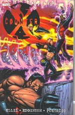 Counter X Volume 1 - Warren Ellis, Ian Edginton, Whilce Portacio, Ariel Olivetti, Enrique Breccia, Ian Medina