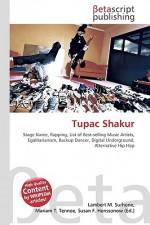 Tupac Shakur - Lambert M. Surhone, Susan F. Marseken