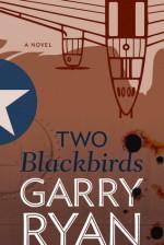 Two Blackbirds - Garry Ryan