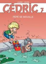 Cédric - 7 - PEPE SE MOUILLE (French Edition) - Cauvin, Raoul Cauvin, Laudec