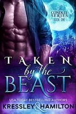 Taken by the Beast (The Conduit Series Book 1) - Conner Kressley, Rebecca Hamilton