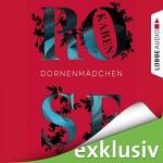 Dornenmädchen - Karen Rose, Sabina Godec, Lübbe Audio
