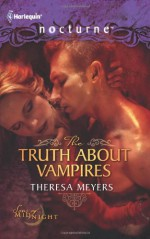 The Truth about Vampires - Theresa Meyers