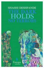 The Dark Holds No Terrors - Shashi Deshpande