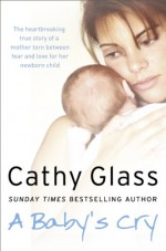 A Baby's Cry - Cathy Glass